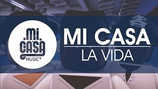 MI CASA - La Vida (Official Music Video)
