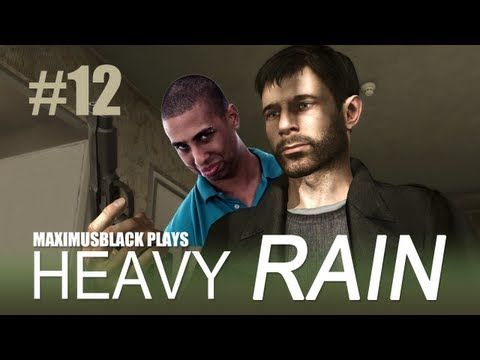 Heavy Rain Playthrough With MaximusBlack Part 12
