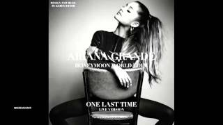 Ariana Grande - One Last Time (The Honeymoon Tour Studio Versión)