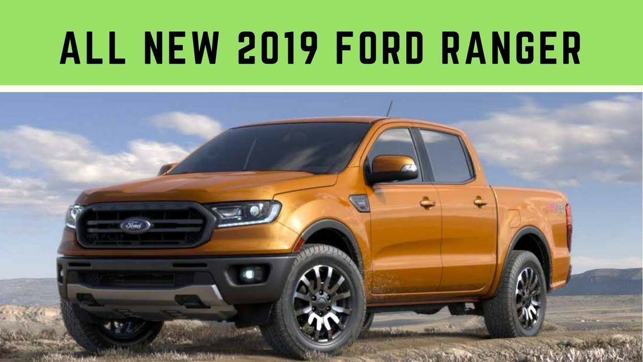 All New 2019 Ford Ranger Everything You Need To Know
