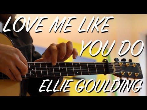 Love Me Like You Do - Ellie Goulding - Fingerstyle Guitar Interpretation