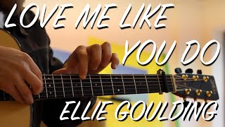 Love Me Like You Do - Ellie Goulding - Fingerstyle Guitar Interpretation