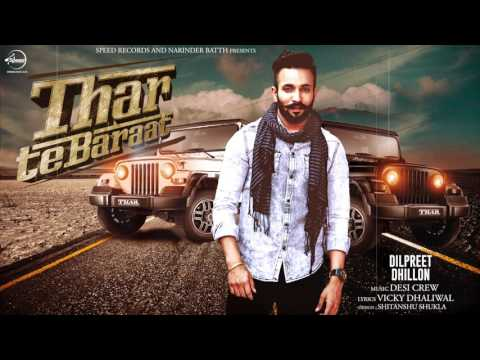 Thar Te Baraat ( Full Song ) | Dilpreet Dhillon | Latest Punjabi Song 2017 | Speed Records