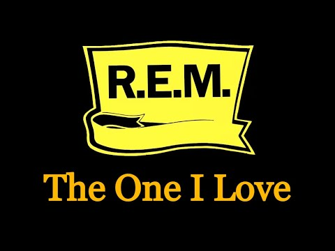 The One I Love - R.E.M. [Remastered]