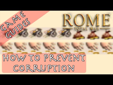 HOW TO PREVENT CORRUPTION - Game Guides - Rome: Total War