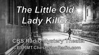 The Little Old Lady Killer - CBS Radio Mystery Theater