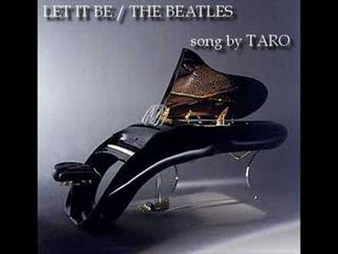 LET IT BE / THE BEATLES..........SONG : TARO