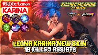 Leona Karina New Skin, 19 Kills 5 Assists [ RRQO2 Lemon Karina ] Mobile Legends