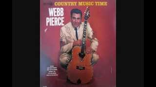 Webb Pierce ~ Loving You Then Losing You