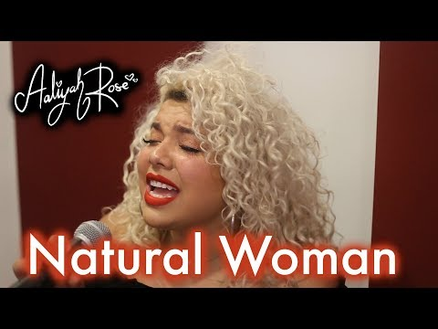 Aretha Franklin (You Make Me Feel Like) Natural Woman - LIVE Cover by Aaliyah Rose