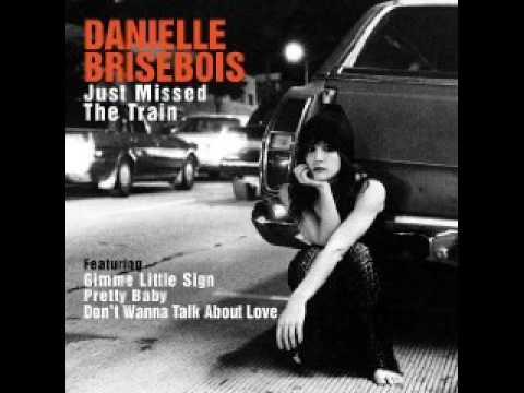 Danielle Brisebois - Just Missed The Train