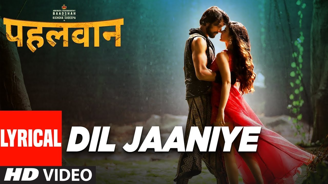 Dil Jaaniye – Lyrical | Pehlwaan Hindi | Kichcha Sudeepa | Krishna | Arjun Janya Watch Online & Download Free