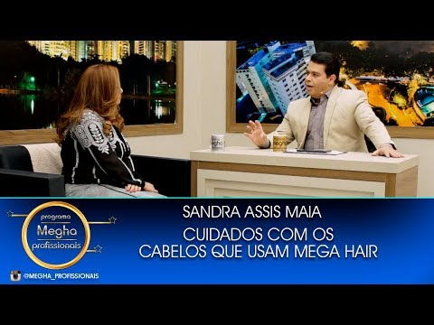 Cabelos Mega Hair | Sandra Assis Maia | Pgm 660 | B 4