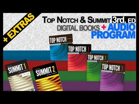 Top Notch and Summit 3rd. ed (digital books + audio program) + EXTRA (2018)