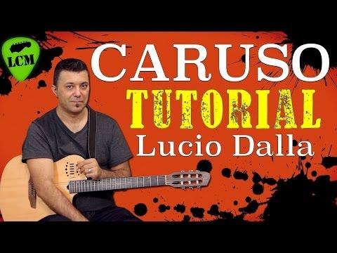 Canzoni Chitarra Classica Facili: Caruso di Lucio Dalla