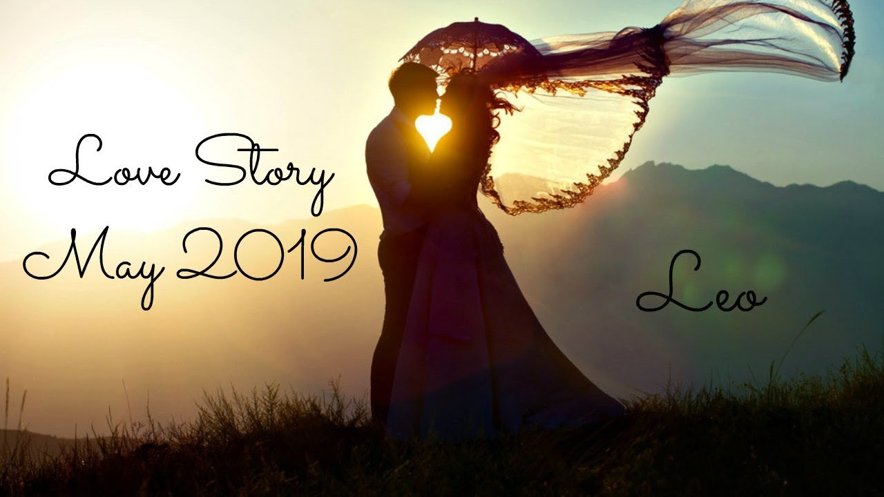 Leo - The Karmic & The Twin Flame! - Love Story May 2019 ...