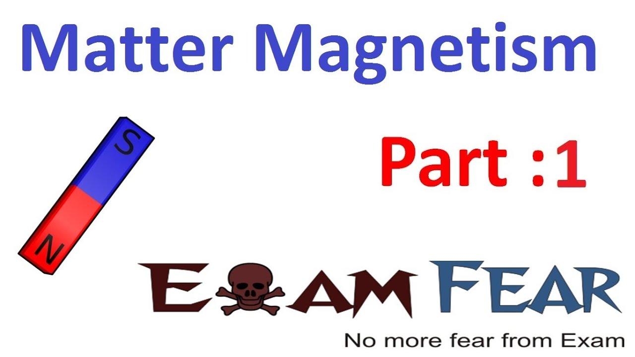 Physics Matter & Magnetism part 1 (Introduction) CBSE class 12