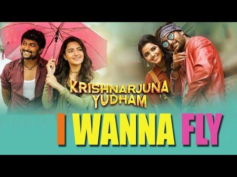 I Wanna Fly Full Song with Lyrics - Krishnarjuna Yuddham| Nani| Hip-hop Tamizan |2018