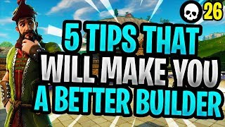 5 Tips That Will Make You A Better Builder In Fortnite! (Battle Royale Building Tips)