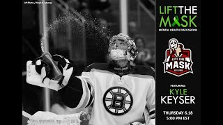 Lift The Mask with Kyle Keyser
