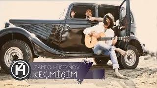 Zamiq Hüseynov ft Çingiz Mustafayev - Keçmişim  (Official Video)