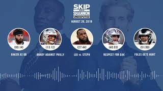 UNDISPUTED Audio Podcast (8.20.18) with Skip Bayless, Shannon Sharpe & Jenny Taft   UNDISPUTED