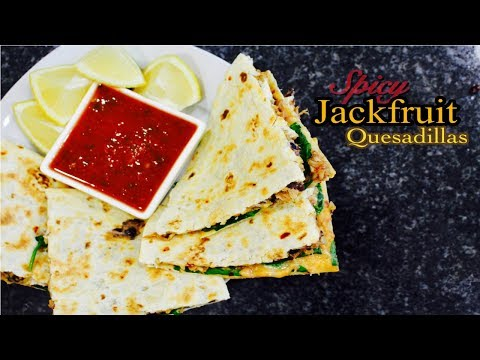 Spicy Jackfruit Quesadillas! | Vegan & Healthy