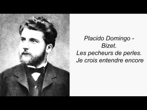 Placido Domingo. Bizet. Les pecheurs de perles. Je crois entendre encore