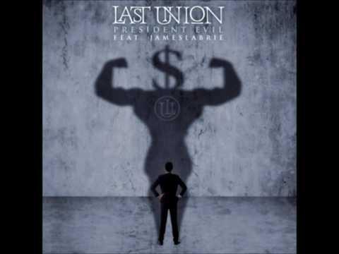 Last Union - President Evil (Feat. James LaBrie)