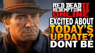 Excited About Today's New Red Dead Online Update? Don't Be - Red Dead Redemption 2 Online Update