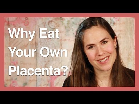 Why Eat Your Own Placenta?