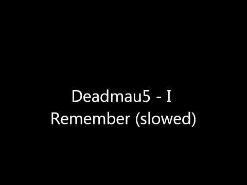 Deadmau5   I Remember slowed