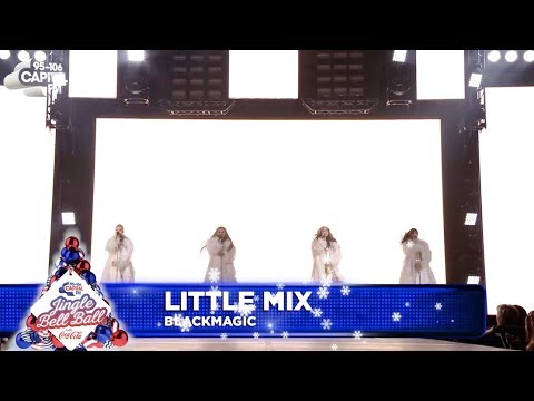 Little Mix - 'Black Magic' (Live at Capital's Jingle Bell Ball 2018)