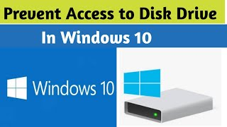How to Prevent Access to Disk Drive In Windows 10