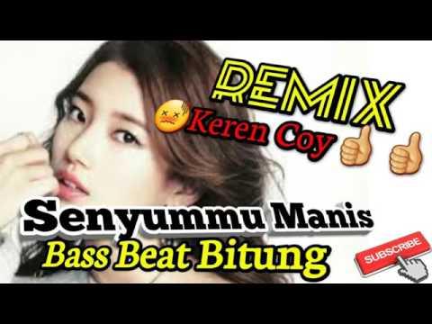 DJ Mix SenyumMu Manis Bass Beat BitunG★KEREN