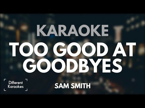 Sam Smith - Too Good At Goodbyes (Karaoke/Instrumental)