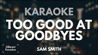 Sam Smith - Too Good At Goodbyes (Karaoke/Instrumental)