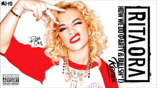 Rita Ora ft. The Notorious B.I.G. - How We Do (Party And Bullsh*t) (J-Yo Remix)