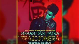 Sebastian Yatra - Traicionera (Merengue Version) - [Prod. Brandon Gutierrez & Adrian Gutierrez] 2016