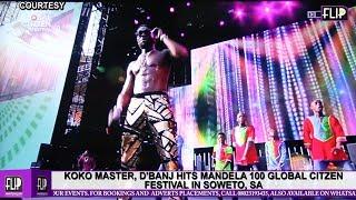 KOKO MASTER DBANJ HITS MANDELA 100 GLOBAL CITZEN FESTIVAL IN SOWETO SA