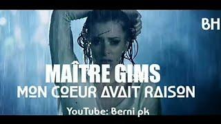 Maître Gims Mon Coeur Avait Raison Video Lyrics Berni Pk