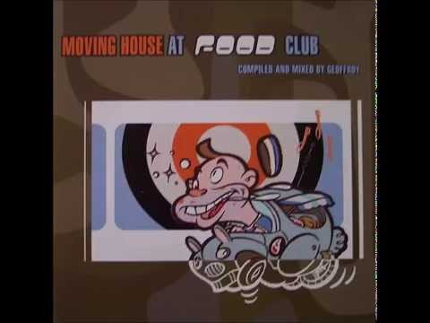 Moving House At Food Club Mixed By DJ Geoffroy (Full Mix)