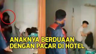 VIRAL Video Ayah Gerebek Anak Perempuannya di Hotel Bersama Pacar