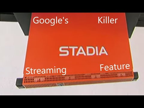 Google Stadia - The Killer Feature and The Massive Unknown Questions