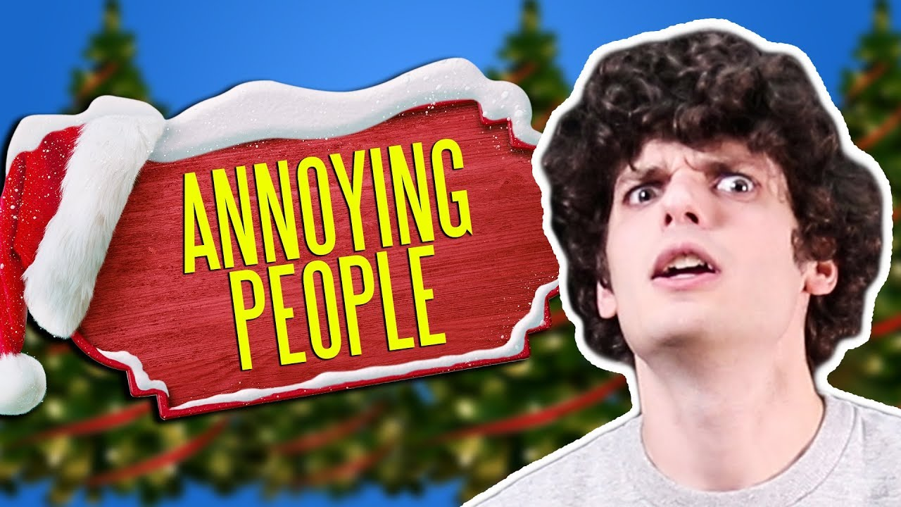 Seven Annoying People You Meet EVERY Christmas