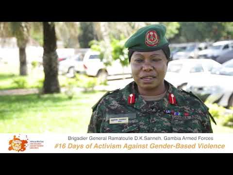 Brigadier General Ramatoulie D.K. Sanneh of the Gambia Armed Forces shares her #iBelieve message for 16 Days of Activism against GBV