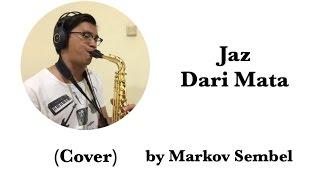 Download lagu Jaz - Dari Mata (Saxophone Cover)