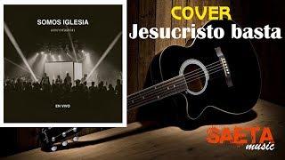 JESUCRISTO BASTA / UN CORAZON / COVER CON LETRA Y ACORDES