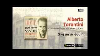Alberto Tarantini / Canta a Enrique Santos Discépolo - Soy un arlequín