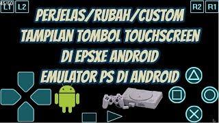 Cara Perjelas/Rubah/Custom Tombol Touchscreen Di EPSXE Android, Emulator Playstation 1 Di Android